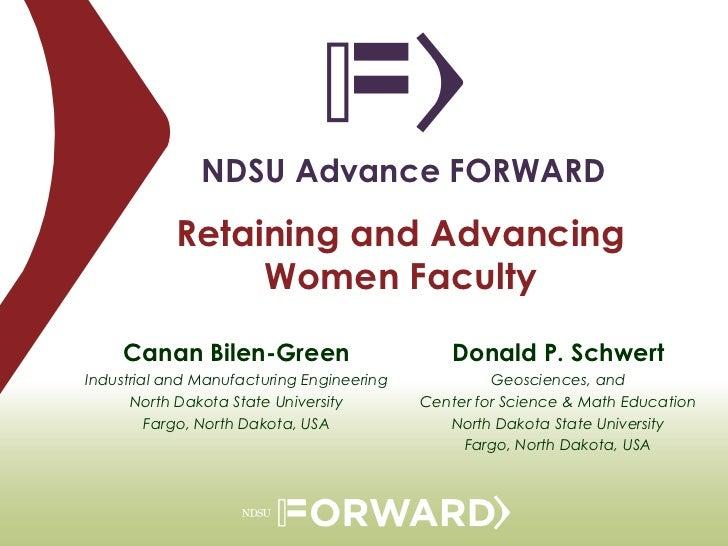 NDSU Advance FORWARD           Retaining and Advancing                Women Faculty     Canan Bilen-Green                 ...