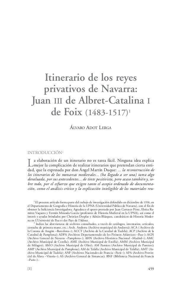 459 Itinerario de los reyes privativos de Navarra: Juan III de Albret-Catalina I de Foix (1483-1517)1 ÁLVARO ADOT LERGA IN...