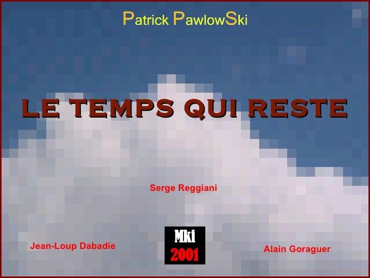 LE TEMPS QUI RESTE Jean-Loup Dabadie Alain Goraguer Serge Reggiani