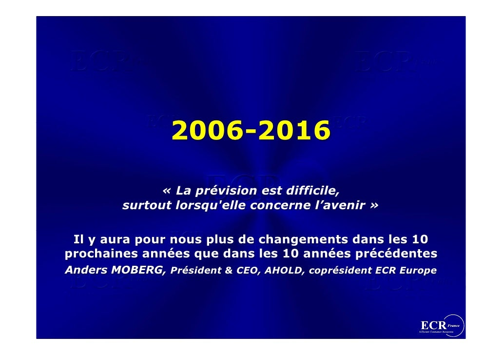 ECR France Forum '06. Perspectives 2006-2016