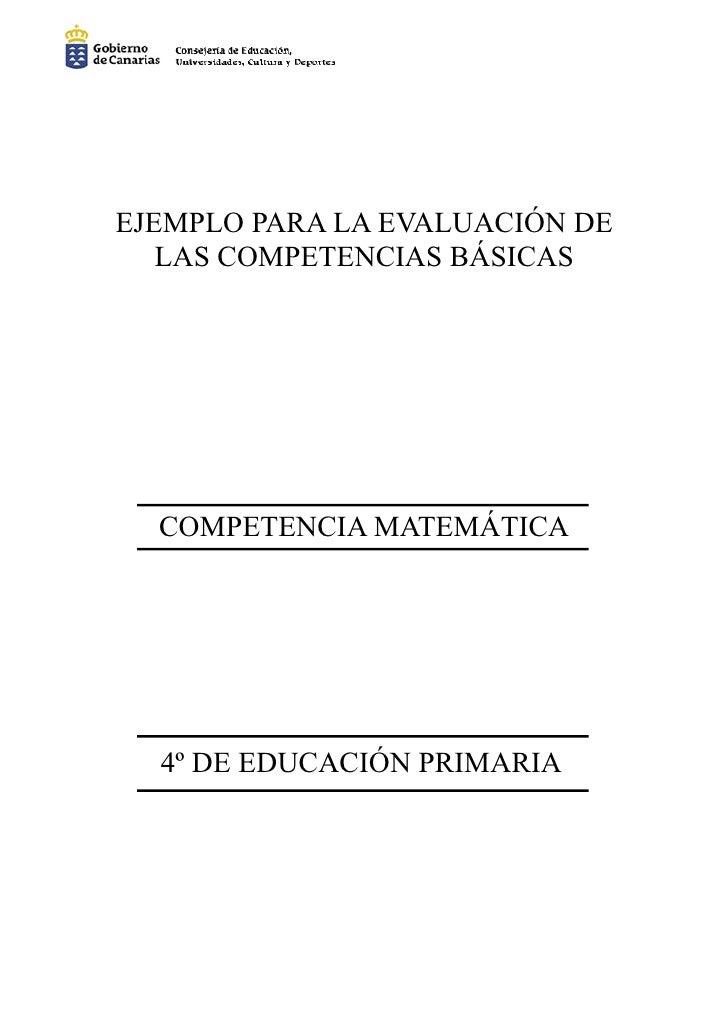 EJEMPLO PARA LA EVALUACIÓN DE    LAS COMPETENCIAS BÁSICAS       COMPETENCIA MATEMÁTICA       4º DE EDUCACIÓN PRIMARIA