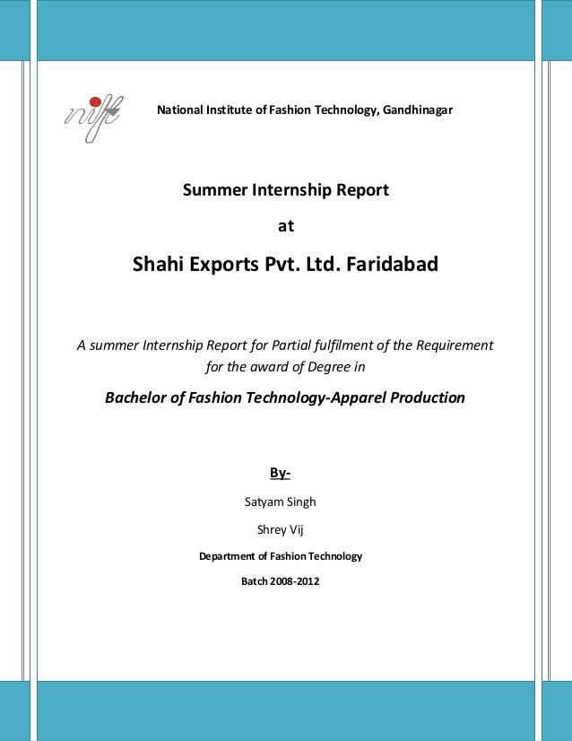 National Institute of Fashion Technology, Gandhinagar  Summer Internship Report at  Shahi Exports Pvt. Ltd. Faridabad  A s...