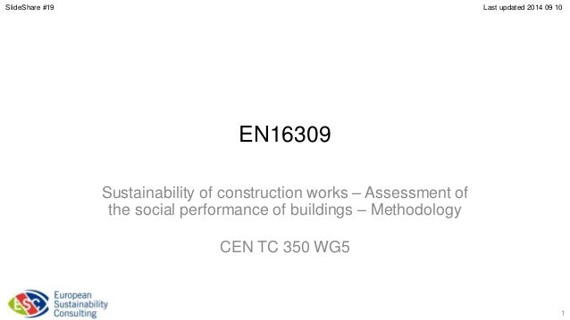 SlideShare #19 Last updated 2014 09 10  EN16309  Sustainability of construction works – Assessment of  the social performa...