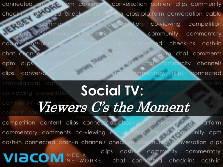 connected cross-platform co-viewing conversation content clips communitycheck-ins connected check-ins co-viewing cross-pla...