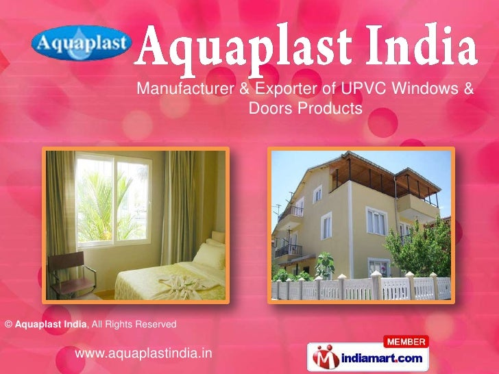 Manufacturer & Exporter of UPVC Windows &                                           Doors Products© Aquaplast India, All R...