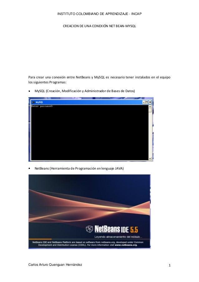 INSTITUTO COLOMBIANO DE APRENDIZAJE - INCAP  CREACION DE UNA CONEXIÓN NET BEAN-MYSQL  Para crear una conexión entre NetBea...