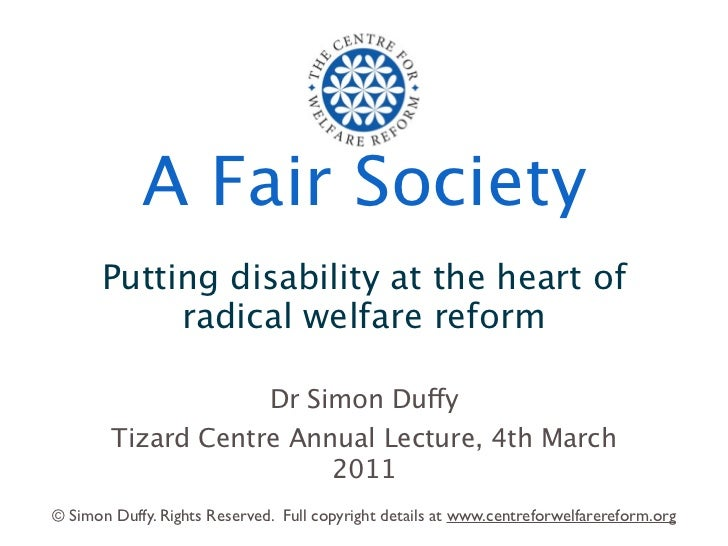 A Fair Society      Putting disability at the heart of           radical welfare reform                              Dr Si...