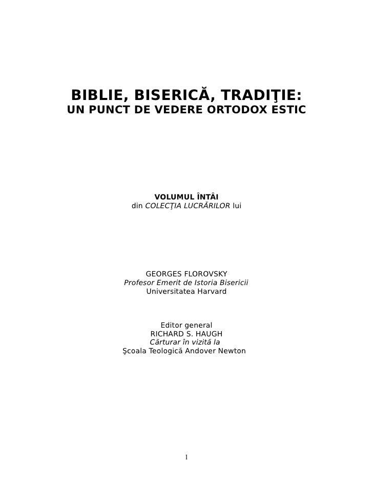 BIBLIE, BISERICĂ, TRADIŢIE: UN PUNCT DE VEDERE ORTODOX ESTIC                    VOLUMUL ÎNTÂI          din COLECŢIA LUCRĂR...