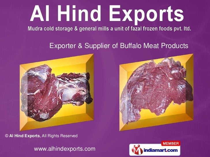 Exporter & Supplier of Buffalo Meat Products© Al Hind Exports, All Rights Reserved               www.alhindexports.com