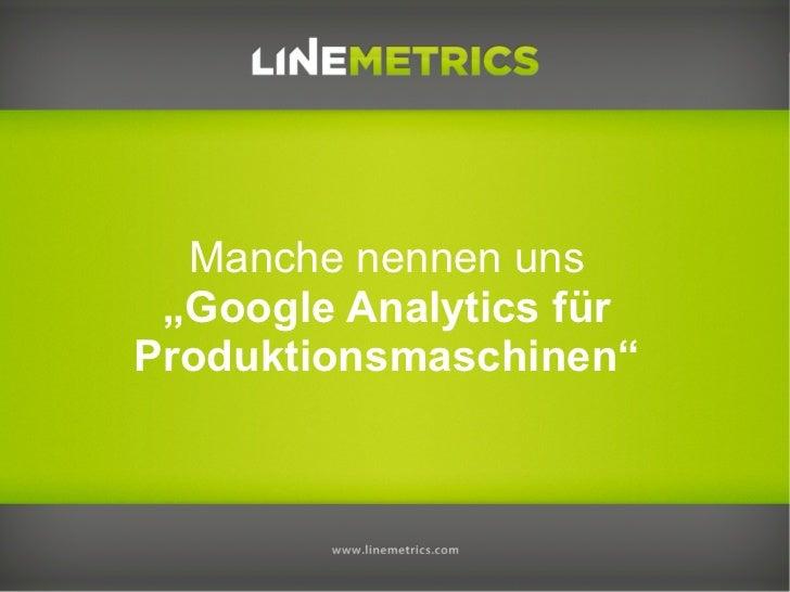 "Manche nennen uns ""Google Analytics fürProduktionsmaschinen"""
