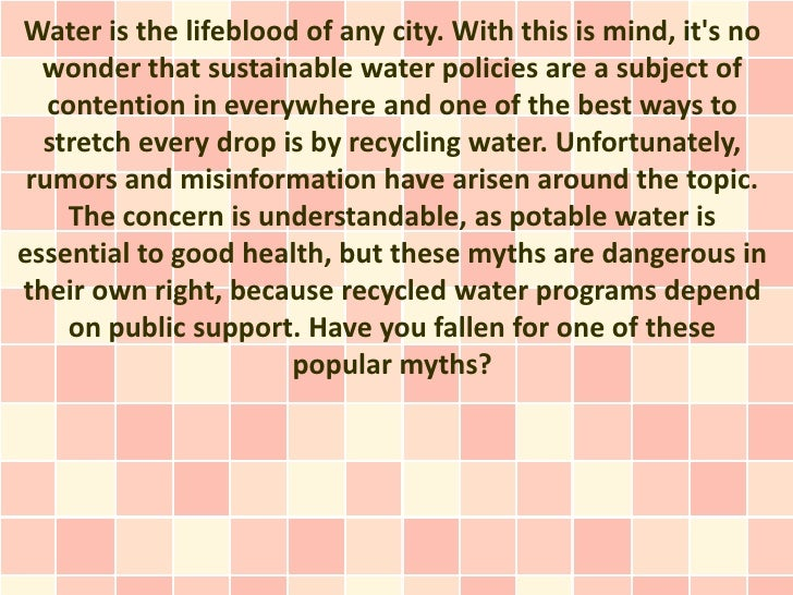 Water is the lifeblood of any city. With this is mind, its no  wonder that sustainable water policies are a subject of   c...