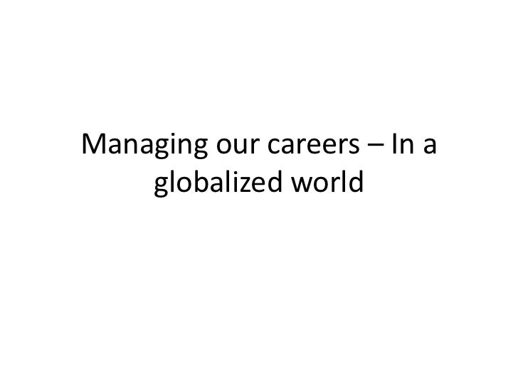 Managing our careers – In a globalized world<br />