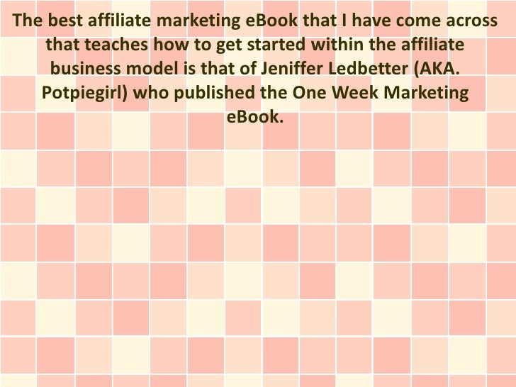 The best affiliate marketing eBook that I have come across    that teaches how to get started within the affiliate     bus...