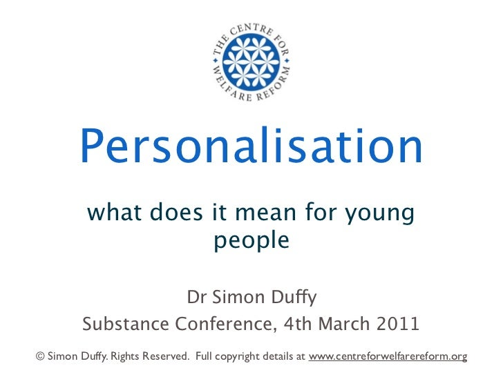 Personalisation          what does it mean for young                    people                              Dr Simon Duffy...