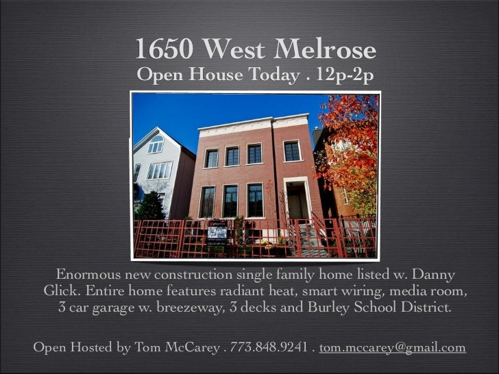 1650 West Melrose               Open House Today . 12p-2p  Enormous new construction single family home listed w. Danny Gl...