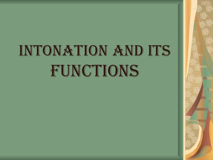 INTONATION AND ITS FUNCTIONS