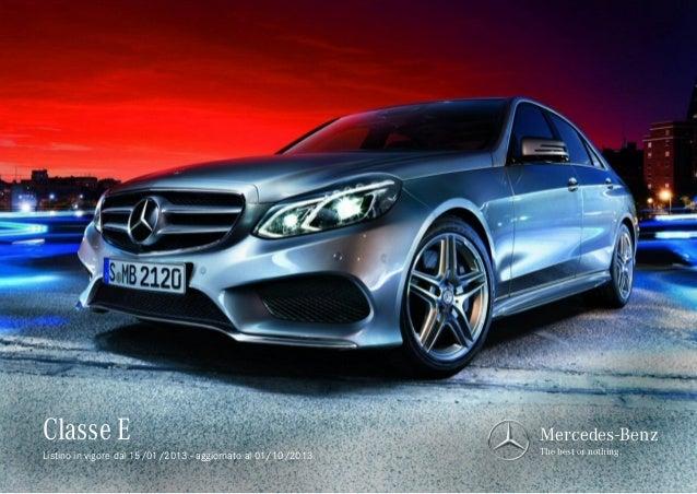 Classe E Listino in vigore dal 15/01/2013 - aggiornato al 01/10/2013  Mercedes-Benz The best or nothing.
