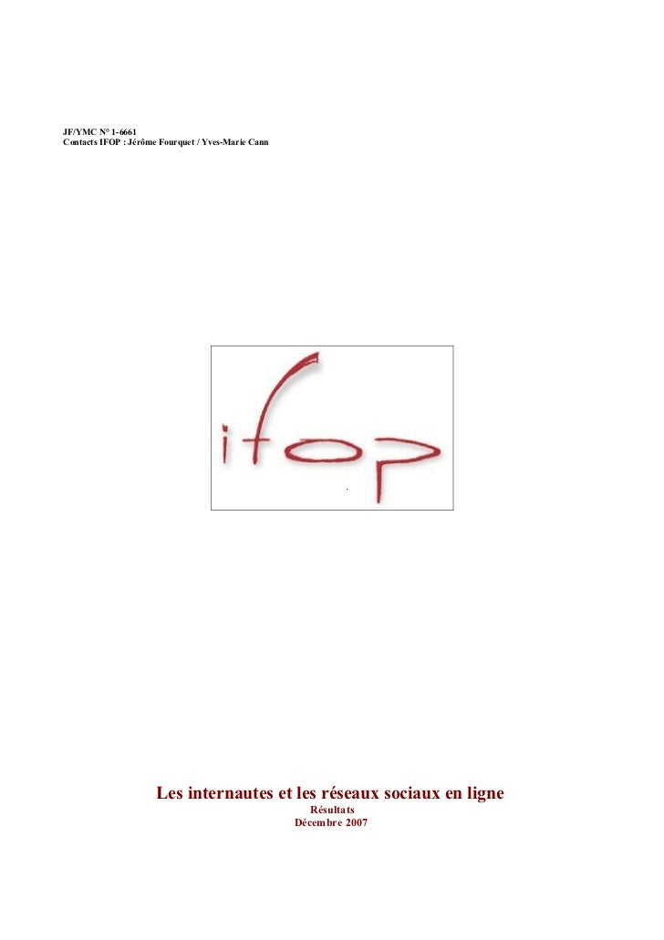 JF/YMC N° 1-6661Contacts IFOP : Jérôme Fourquet / Yves-Marie Cann                      Les internautes et les réseaux soci...