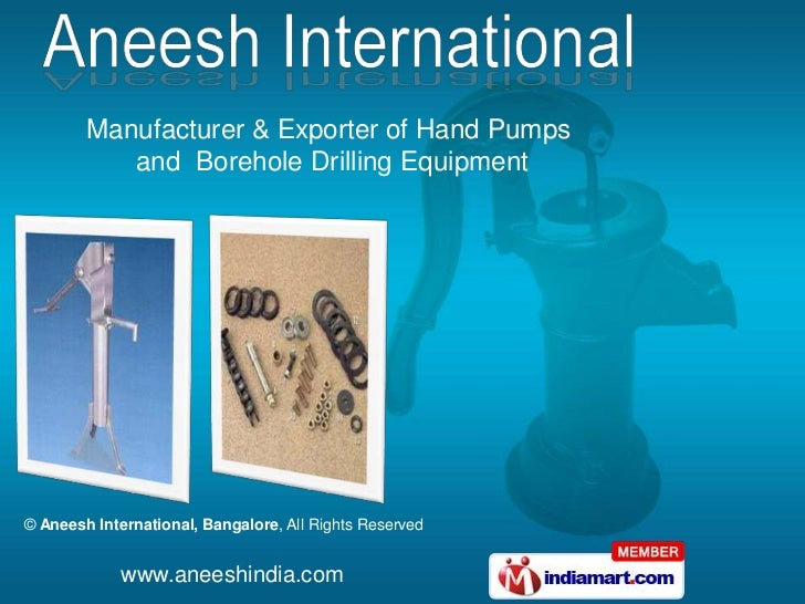 Manufacturer & Exporter of Hand Pumps           and Borehole Drilling Equipment© Aneesh International, Bangalore, All Righ...