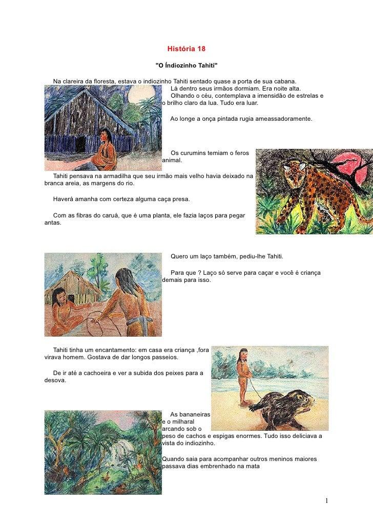 """História 18                                         """"O Índiozinho Tahiti""""     Na clareira da floresta, estava o indiozinho..."""