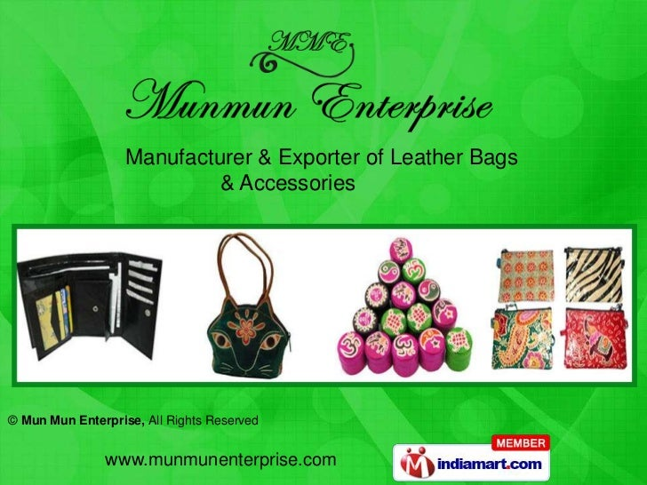 Manufacturer & Exporter of Leather Bags                            & Accessories© Mun Mun Enterprise, All Rights Reserved ...