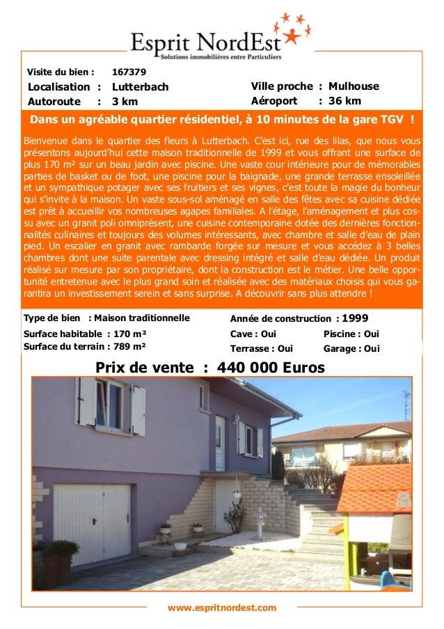 Visite du bien : 167379  Autoroute : 3 km  Localisation : Lutterbach  Ville proche : Mulhouse  Aéroport : 36 km  Prix de v...