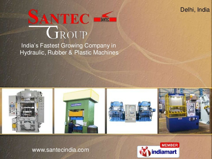 Delhi, India<br /> India's Fastest Growing Company in <br />Hydraulic, Rubber & Plastic Machines<br />