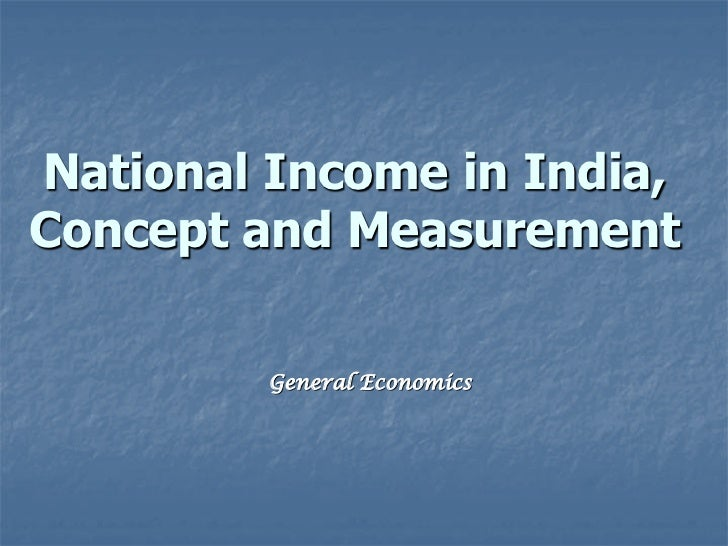 National Income in India,Concept and Measurement         General Economics