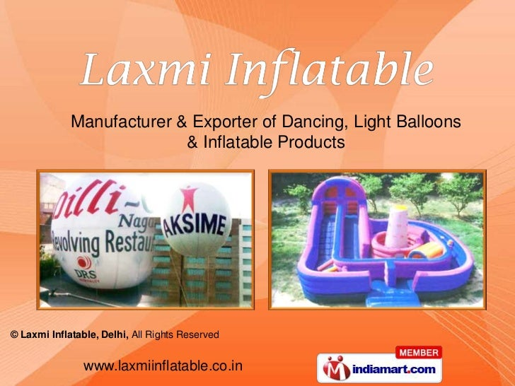 Manufacturer & Exporter of Dancing, Light Balloons                           & Inflatable Products© Laxmi Inflatable, Delh...