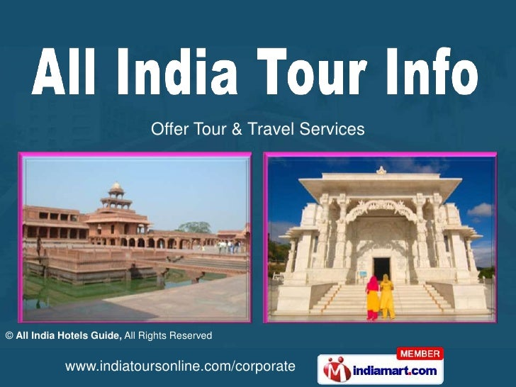 Offer Tour & Travel Services© All India Hotels Guide, All Rights Reserved            www.indiatoursonline.com/corporate