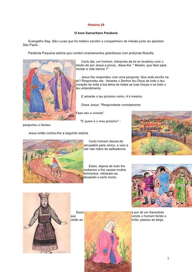 História 20                                    O bom Samaritano Parábola     Evangelho Seg. São Lucas que foi médico escri...