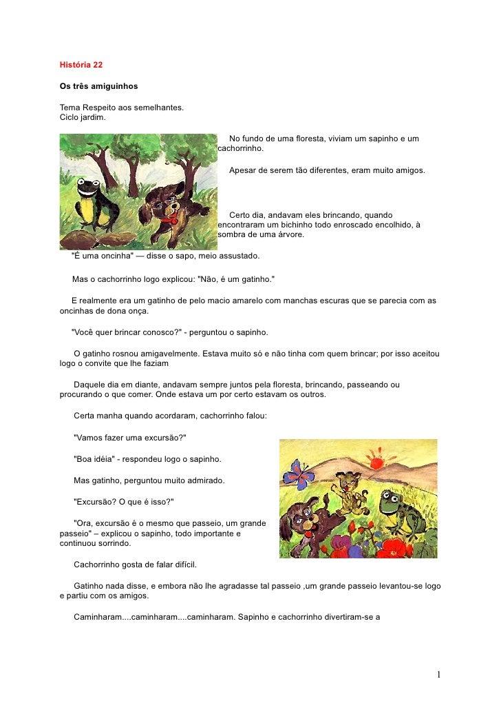 História 22  Os três amiguinhos  Tema Respeito aos semelhantes. Ciclo jardim.                                             ...