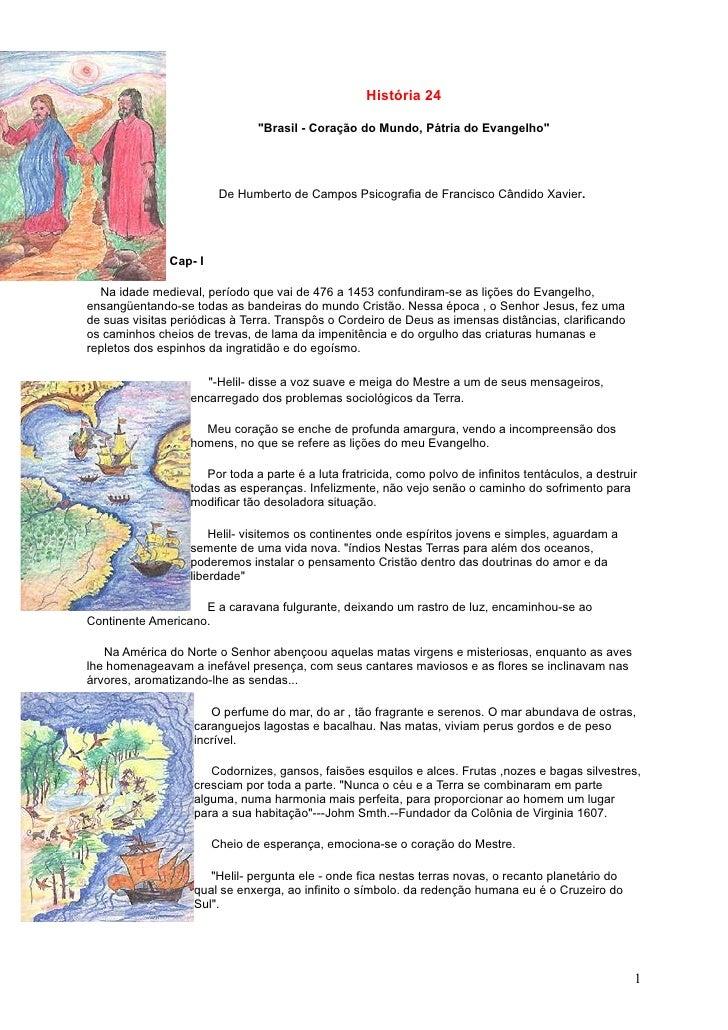 """História 24                                  """"Brasil - Coração do Mundo, Pátria do Evangelho""""                             ..."""