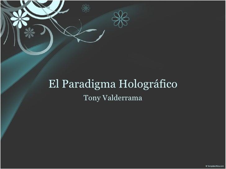 El Paradigma Holográfico       Tony Valderrama