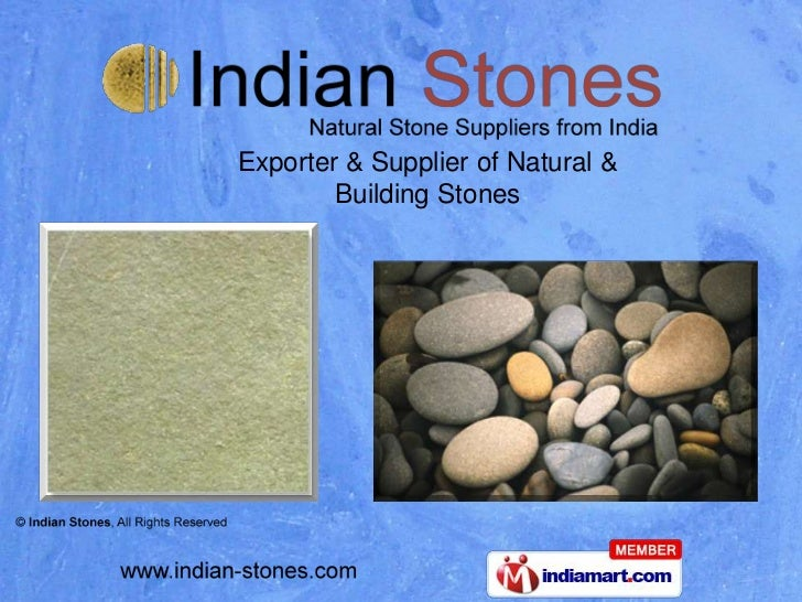 Exporter & Supplier of Natural &        Building Stones