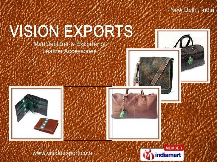 New Delhi, IndiaManufacturer & Exporter of  Leather Accessorieswww.visionexport.com
