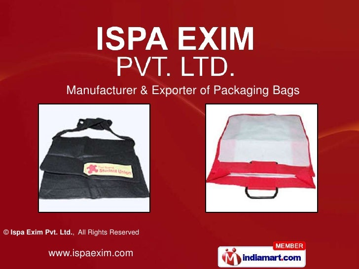 Manufacturer & Exporter of Packaging Bags© Ispa Exim Pvt. Ltd., All Rights Reserved             www.ispaexim.com