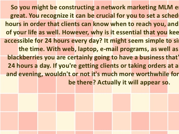 So you might be constructing a network marketing MLM en   great. You recognize it can be crucial for you to set a scheduho...