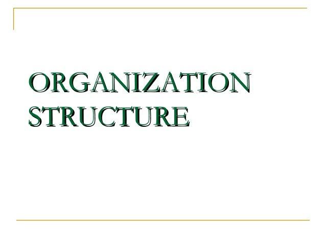 ORGANIZATIONORGANIZATIONSTRUCTURESTRUCTURE