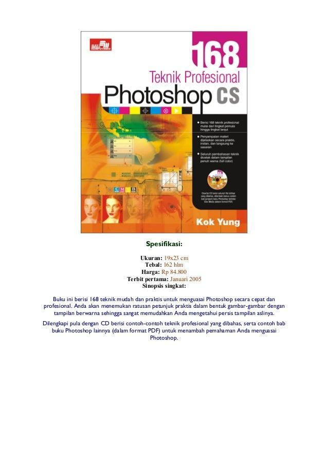 Spesifikasi: Ukuran: 19x23 cm Tebal: 162 hlm Harga: Rp 84.800 Terbit pertama: Januari 2005 Sinopsis singkat: Buku ini beri...