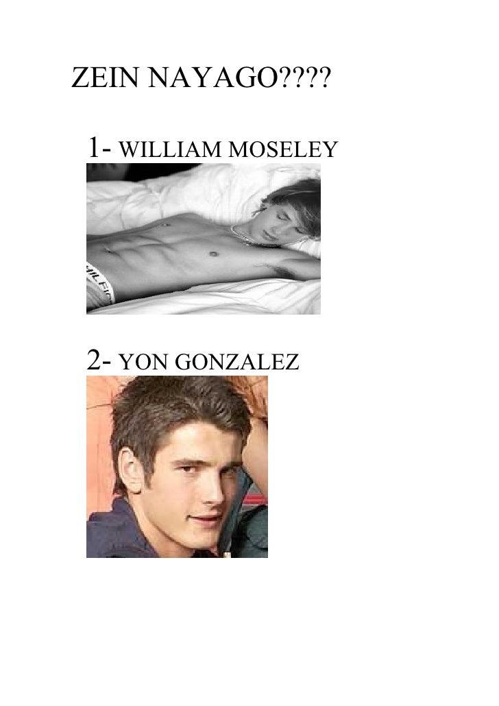 ZEIN NAYAGO????1- WILLIAM MOSELEY2- YON GONZALEZ
