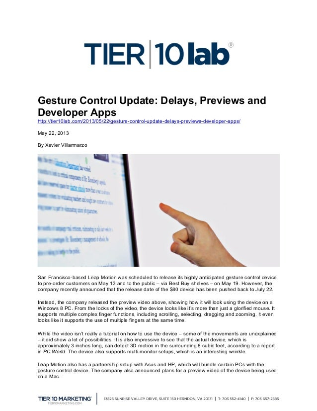 Gesture Control Update: Delays, Previews and Developer Apps http://tier10lab.com/2013/05/22/gesture-control-update-delay...