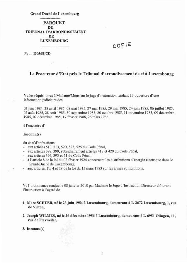Grand-Duché de Luxembourg  PARQUET DU TRIBUNAL D'ARRONDISSEMENT DE LUXEMBOURG  Not. : 1305/85/CD  Le Procureur d'Etat près...