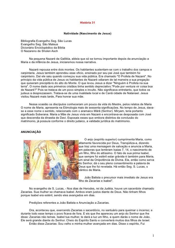 História 31                                   Natividade (Nascimento de Jesus)  Bibliografia Evangelho Seg. São Lucas Evan...