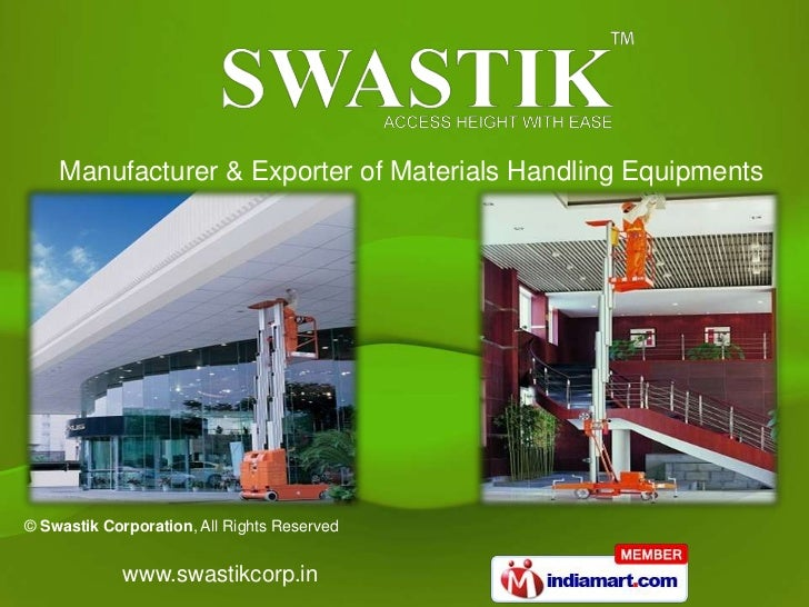Manufacturer & Exporter of Materials Handling Equipments© Swastik Corporation, All Rights Reserved             www.swastik...