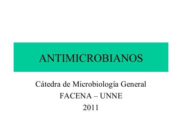 ANTIMICROBIANOSCátedra de Microbiología General       FACENA – UNNE             2011