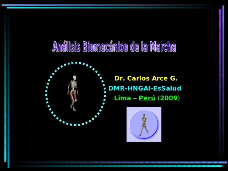 Dr. Carlos Arce G.DMR-HNGAI-EsSalud Lima – Perú (2009)