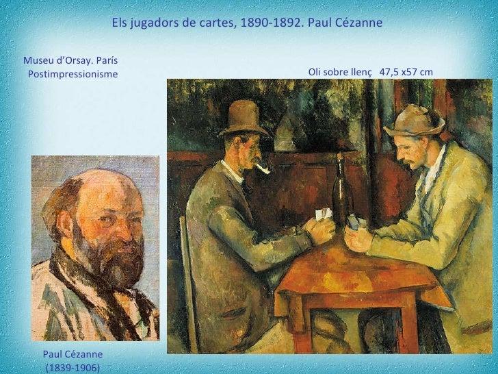 Els jugadors de cartes, 1890-1892. Paul Cézanne   Museu d'Orsay. París  Postimpressionisme   Oli  sobre   llenç   47,5  x5...