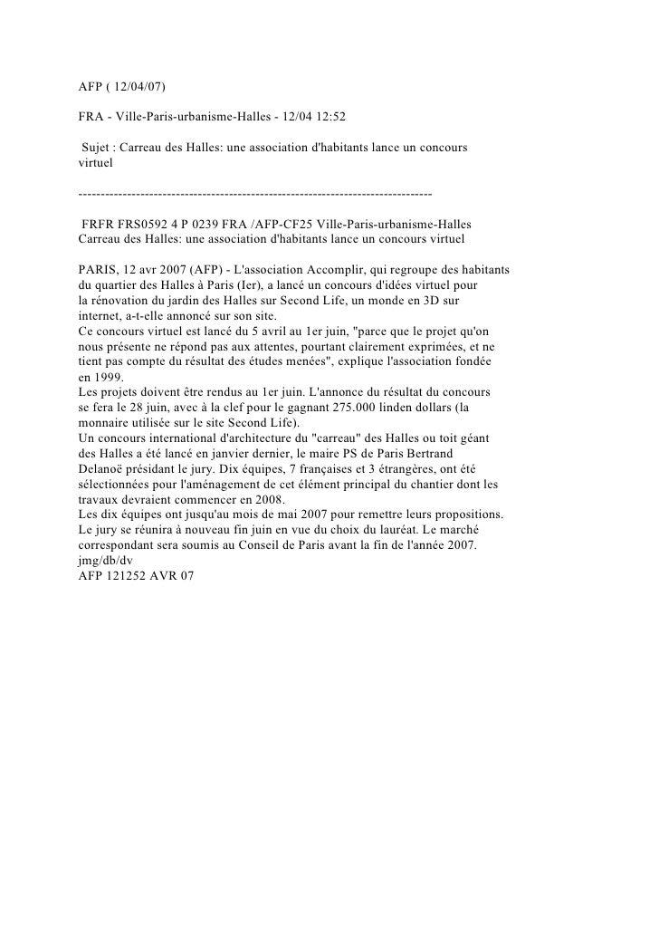 AFP ( 12/04/07)  FRA - Ville-Paris-urbanisme-Halles - 12/04 12:52   Sujet : Carreau des Halles: une association d'habitant...