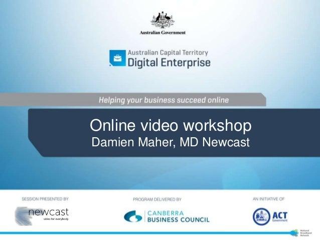 Online video workshopDamien Maher, MD Newcast